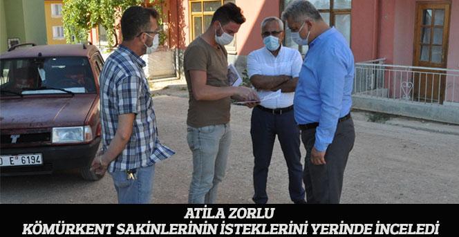 Atila Zorlu Kömürkent Sakinlerinin İsteklerini Yerinde İnceledi