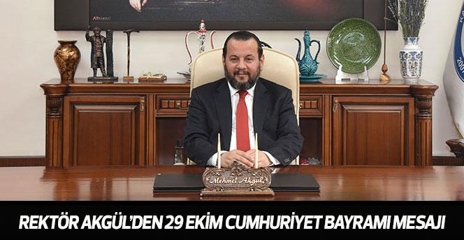 Rektör Akgül'den 29 Ekim Cumhuriyet Bayramı Mesajı