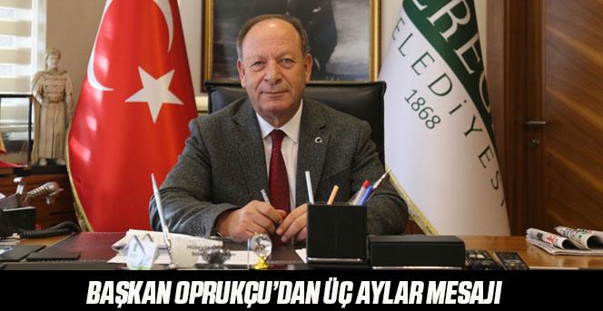 Başkan Oprukçu'dan Üç Aylar Mesajı