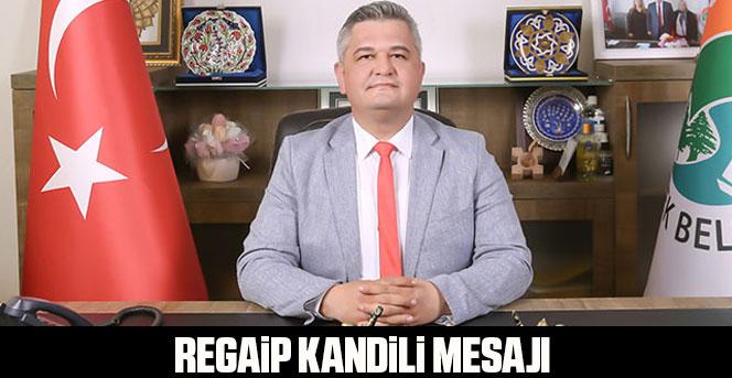 Belediye Başkanı Atila Zorlu'nun Regaip Kandili Mesajı