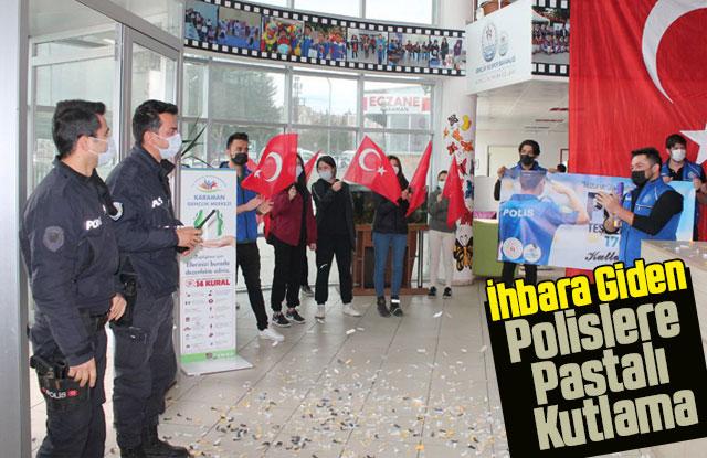 İhbara Giden Polislere Pastalı 176. Yıl Kutlaması