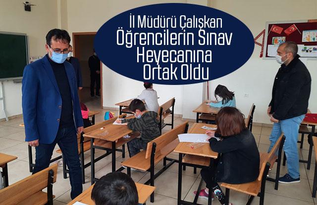 İl Müdürü Çalışkan, Öğrencilerin Sınav Heyecanına Ortak Oldu