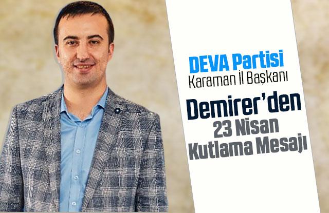 DEVA Partisi İl Başkanı Demirer'den 23 Nisan Kutlaması