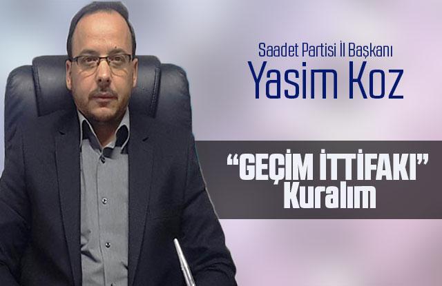 """Başkan Yasim Koz """"Geçim İttifakı"""" Kuralım"""
