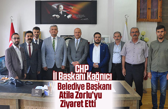 CHP İl Başkanı Kağnıcı Başkan Zorlu'yu Makamında Ziyaret Etti