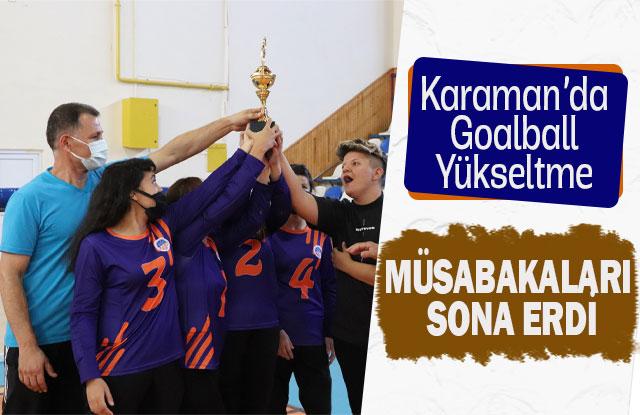 Karaman'da Goalball Yükselme Müsabakaları Sona Erdi