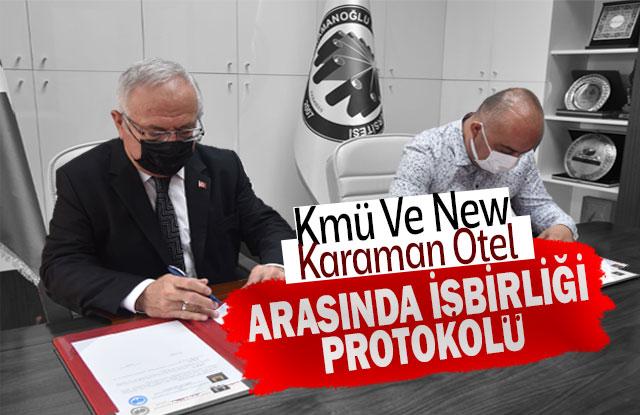 Kmü Ve New Karaman Otel Arasında İşbirliği Protokolü